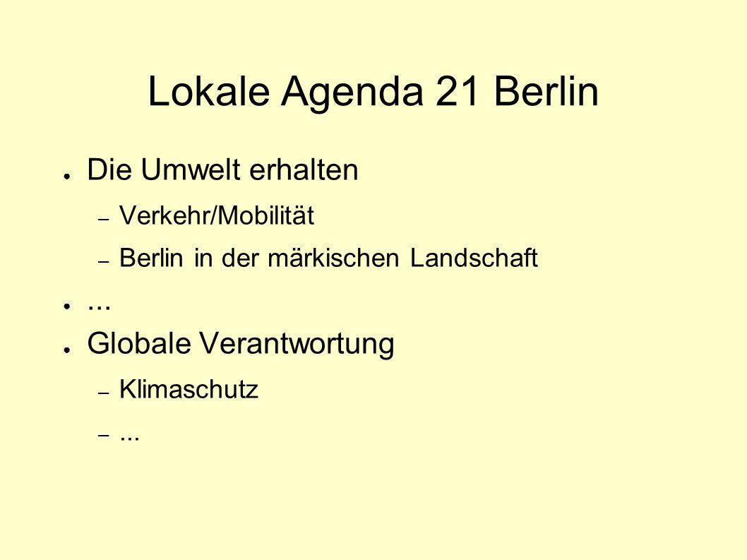 Lokale Agenda 21 Berlin Die Umwelt erhalten ... Globale Verantwortung