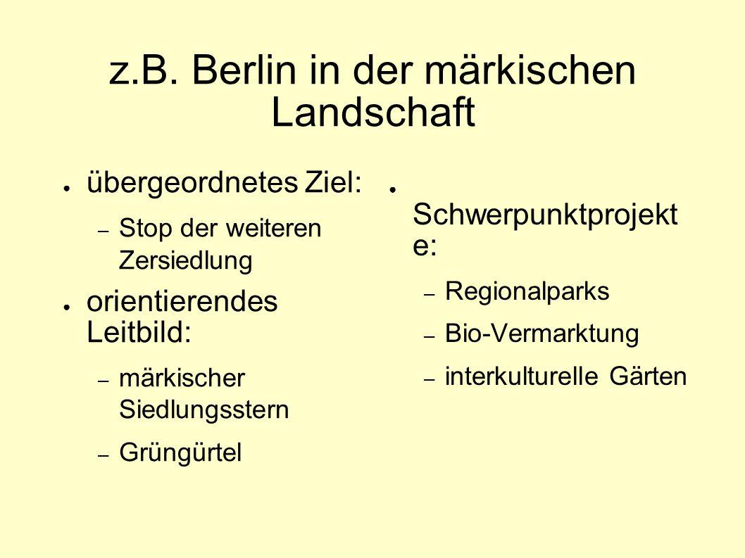 z.B. Berlin in der märkischen Landschaft