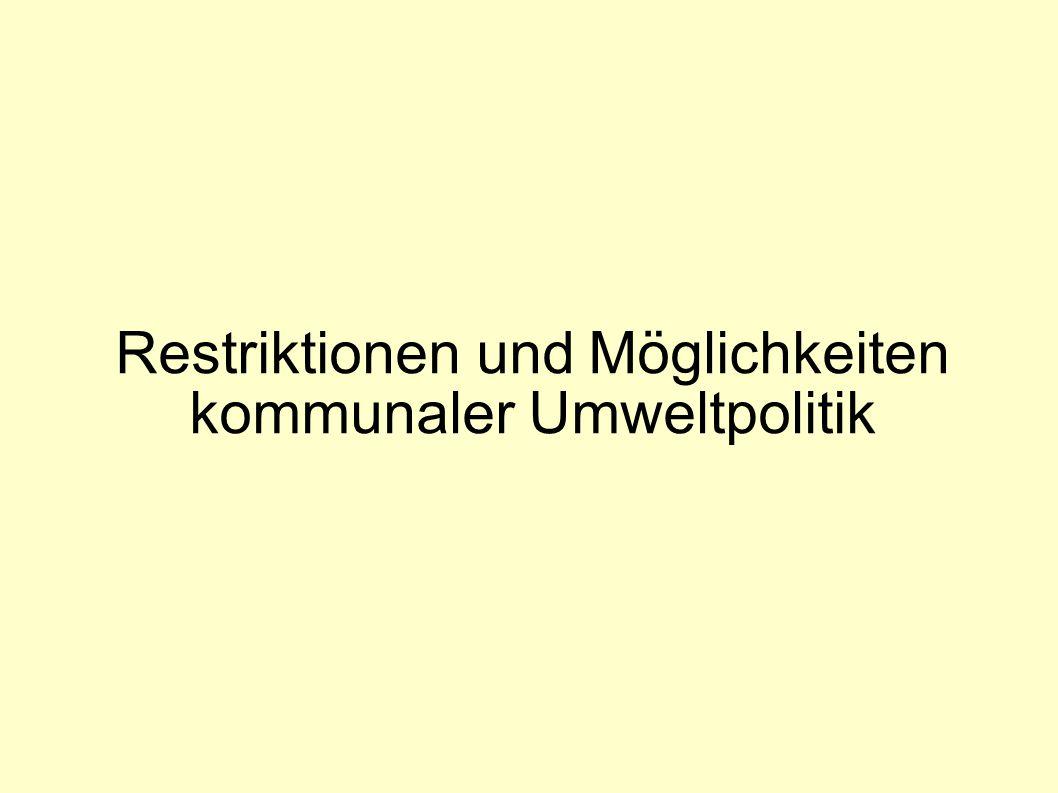Restriktionen und Möglichkeiten kommunaler Umweltpolitik