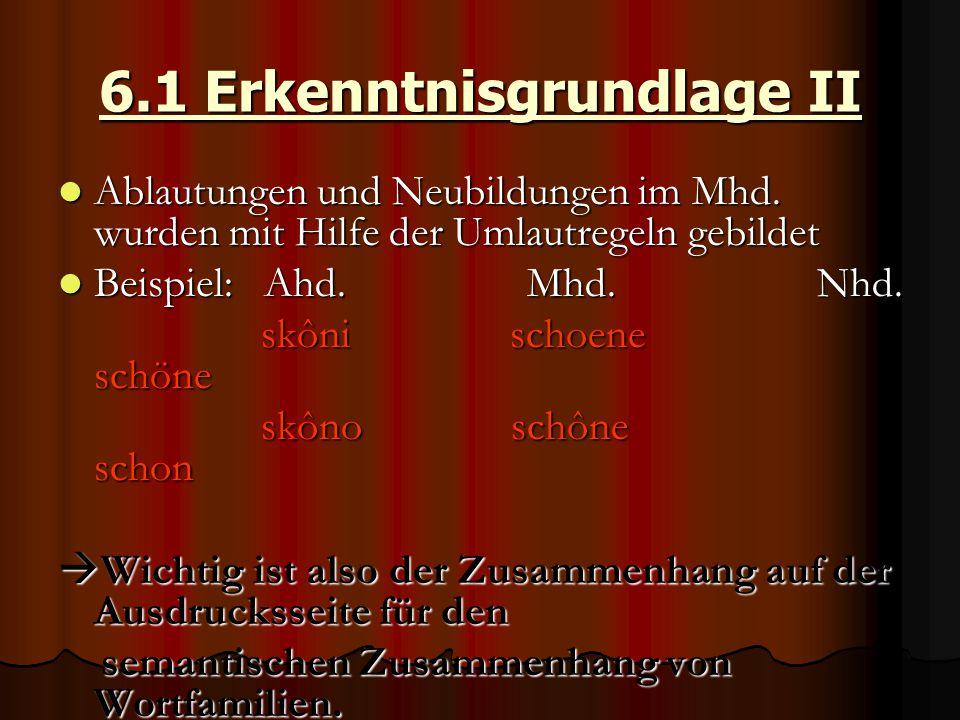 6.1 Erkenntnisgrundlage II