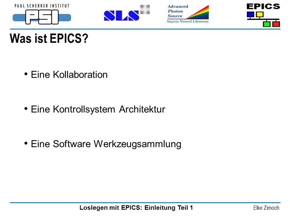 Was ist EPICS Eine Kollaboration Eine Kontrollsystem Architektur