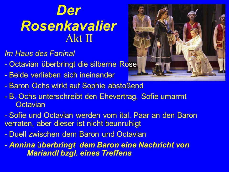 Der Rosenkavalier Akt II Im Haus des Faninal