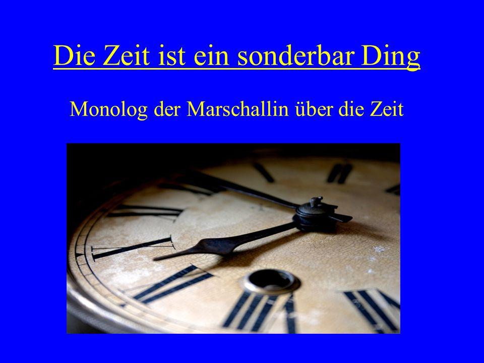 Die Zeit ist ein sonderbar Ding
