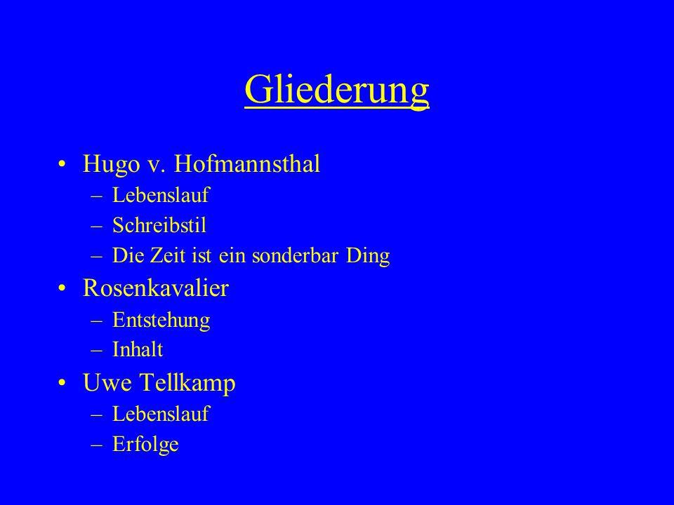 Gliederung Hugo v. Hofmannsthal Rosenkavalier Uwe Tellkamp Lebenslauf