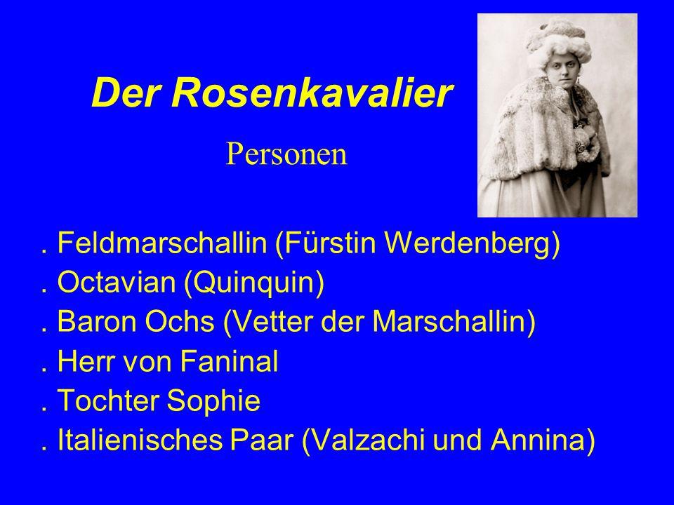 Der Rosenkavalier Personen . Feldmarschallin (Fürstin Werdenberg)