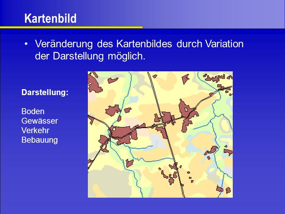 Kartenbild Veränderung des Kartenbildes durch Variation der Darstellung möglich. Darstellung: Boden.