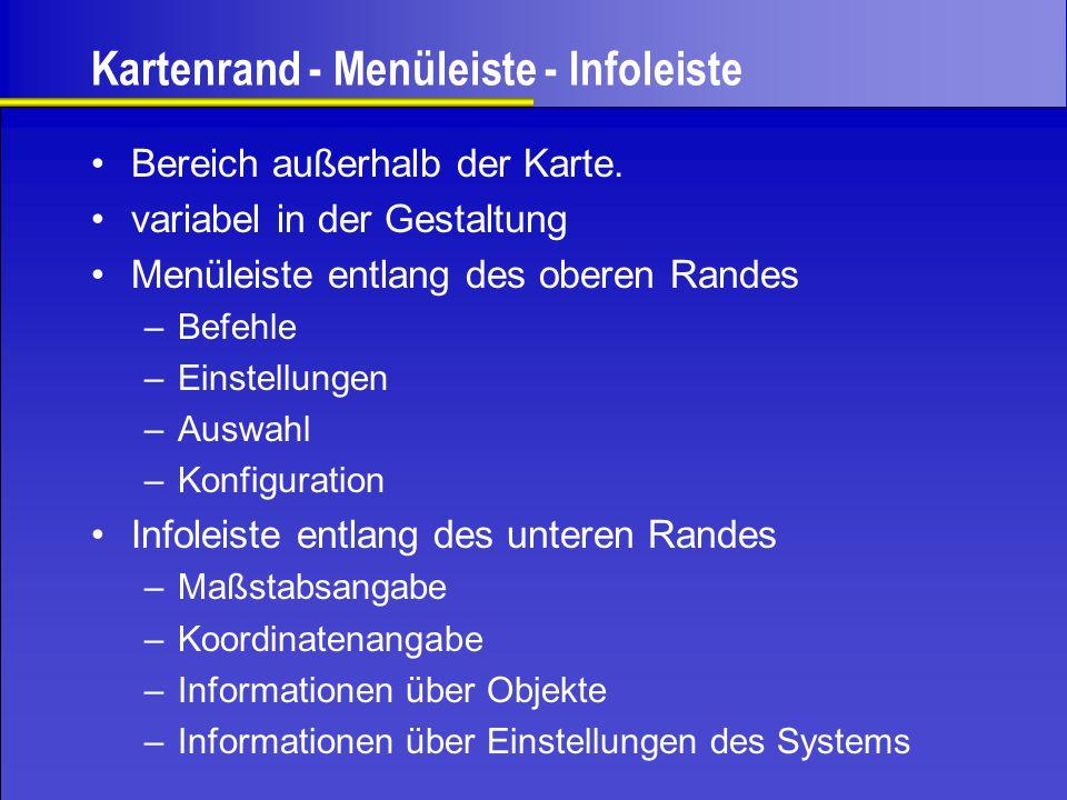 Kartenrand - Menüleiste - Infoleiste