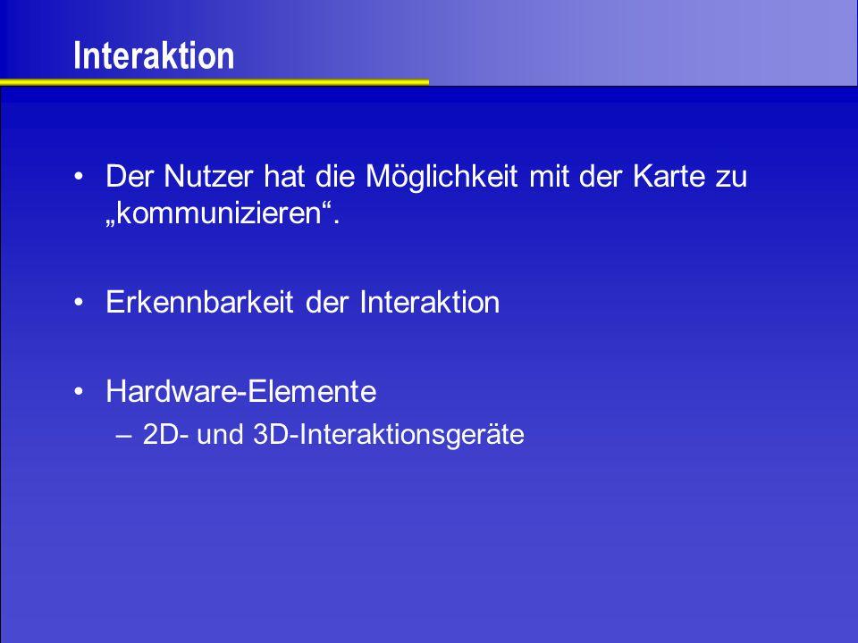 """Interaktion Der Nutzer hat die Möglichkeit mit der Karte zu """"kommunizieren . Erkennbarkeit der Interaktion."""