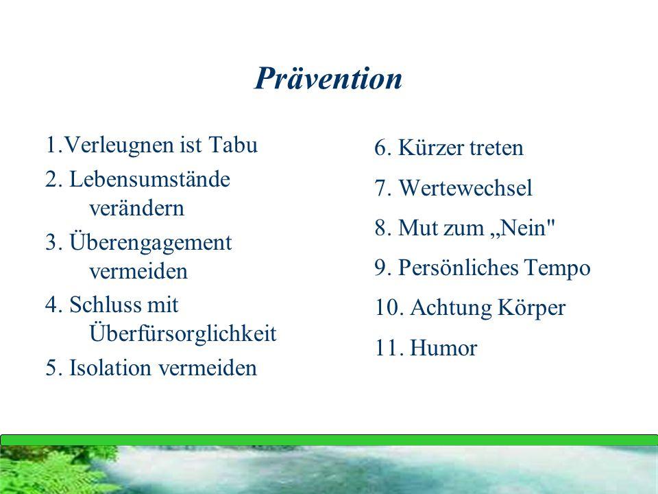 Prävention 1.Verleugnen ist Tabu 2. Lebensumstände verändern