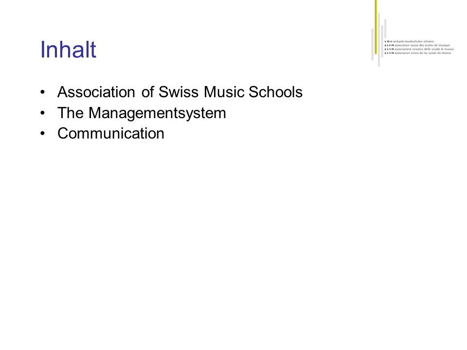 Inhalt Association of Swiss Music Schools The Managementsystem