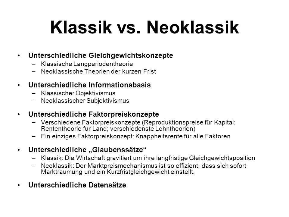 Klassik vs. Neoklassik Unterschiedliche Gleichgewichtskonzepte