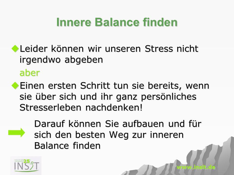 Innere Balance finden Leider können wir unseren Stress nicht irgendwo abgeben. aber.