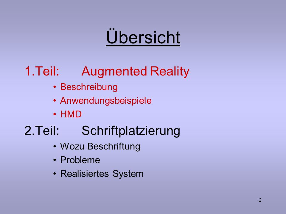 Übersicht 1.Teil: Augmented Reality 2.Teil: Schriftplatzierung