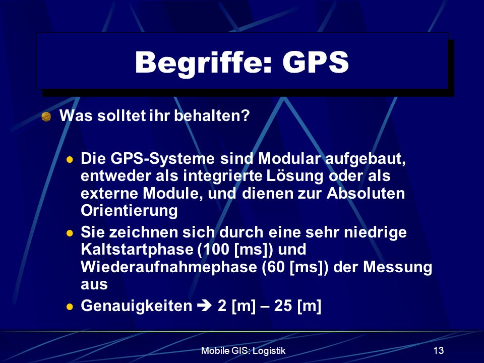 Begriffe: GPS Was solltet ihr behalten
