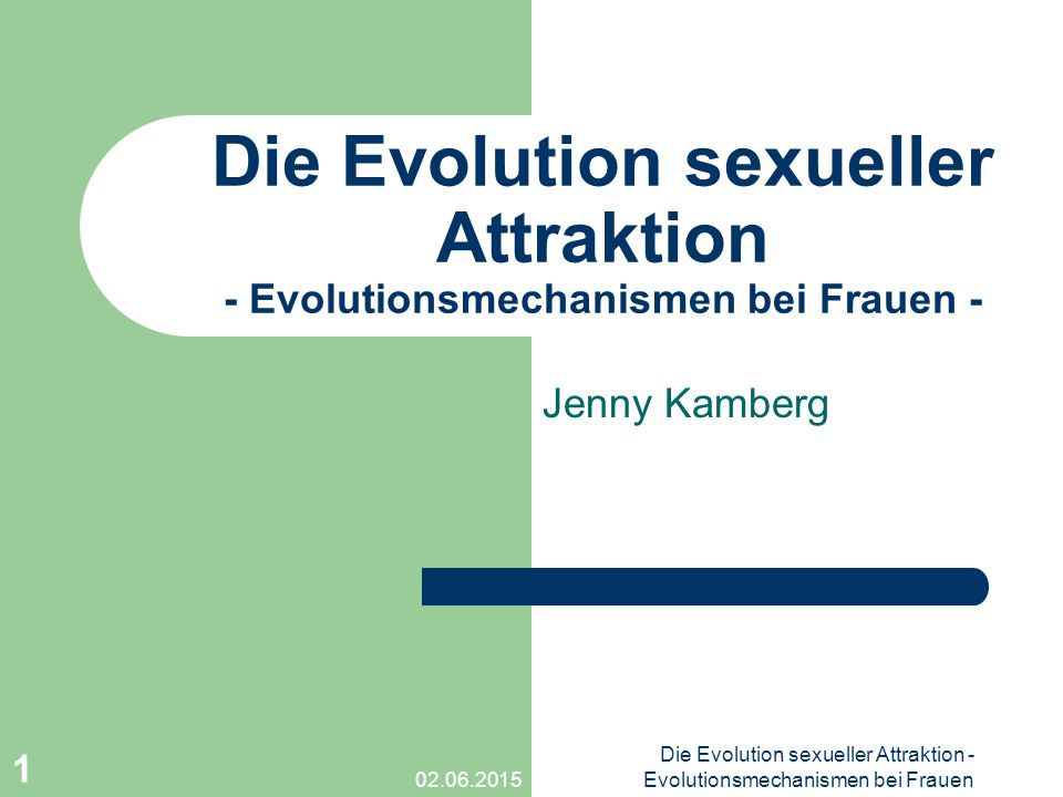 Die Evolution sexueller Attraktion - Evolutionsmechanismen bei Frauen -
