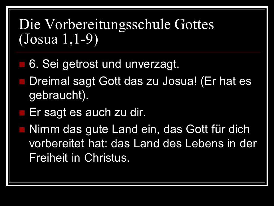 Die Vorbereitungsschule Gottes (Josua 1,1-9)