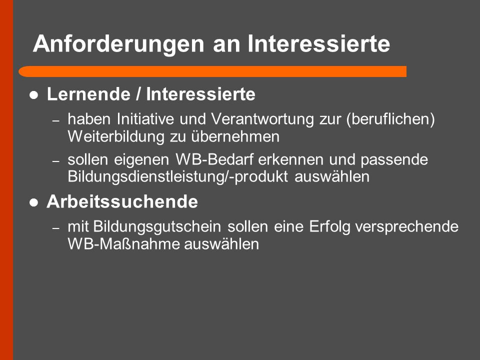 Anforderungen an Interessierte