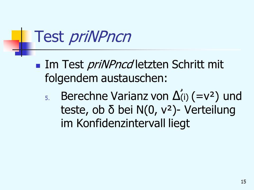 Test priNPncn Im Test priNPncd letzten Schritt mit folgendem austauschen: