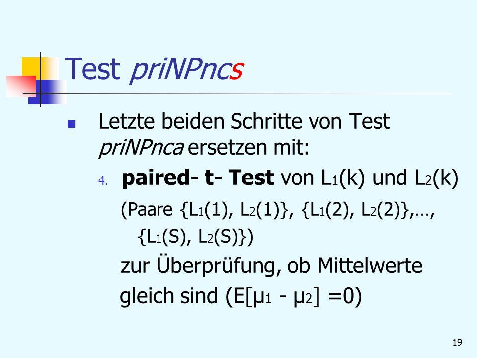 Test priNPncs Letzte beiden Schritte von Test priNPnca ersetzen mit: