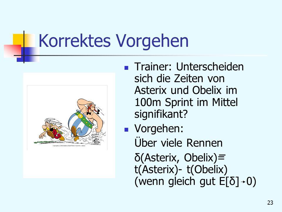 Korrektes Vorgehen Trainer: Unterscheiden sich die Zeiten von Asterix und Obelix im 100m Sprint im Mittel signifikant