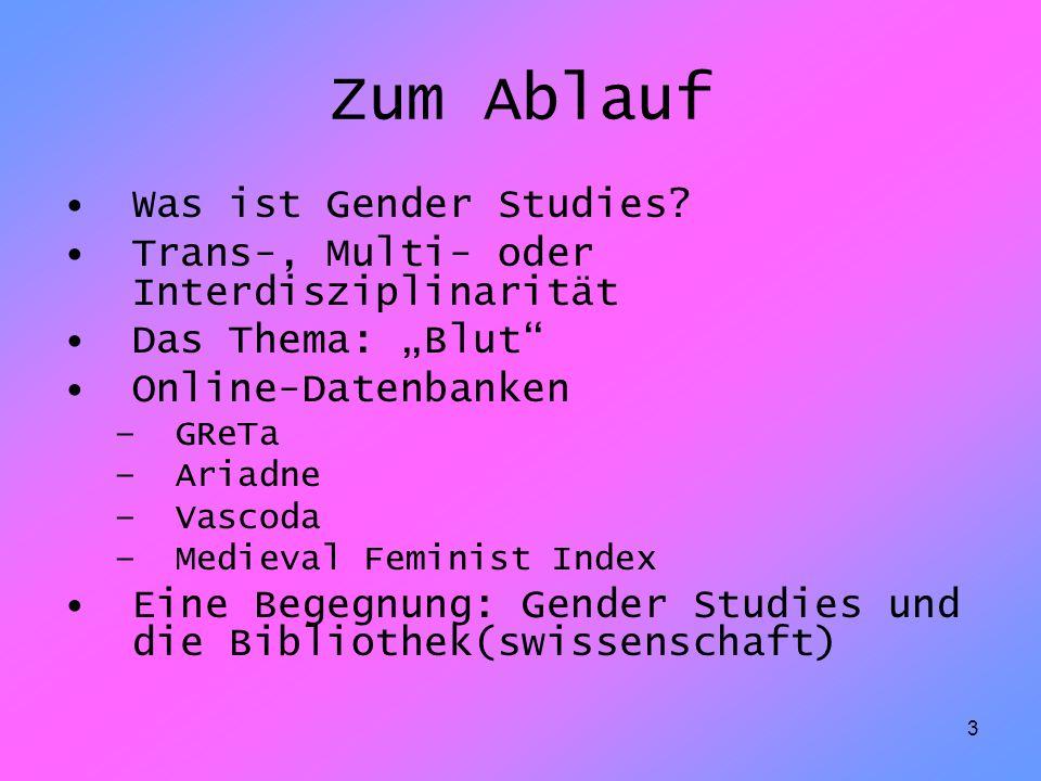 Zum Ablauf Was ist Gender Studies