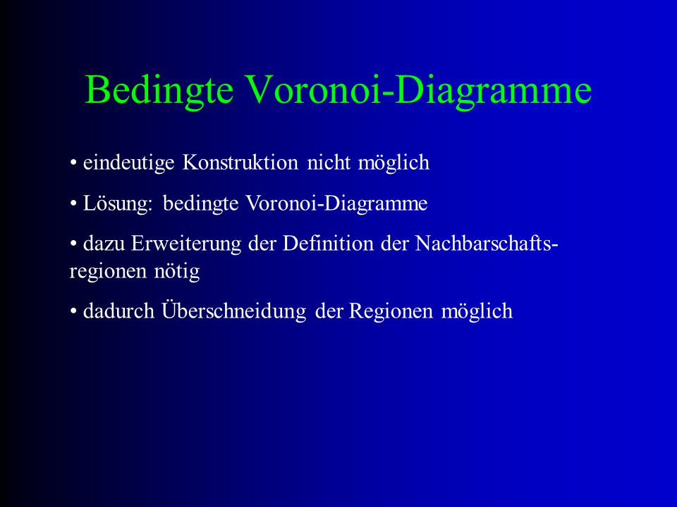 Bedingte Voronoi-Diagramme