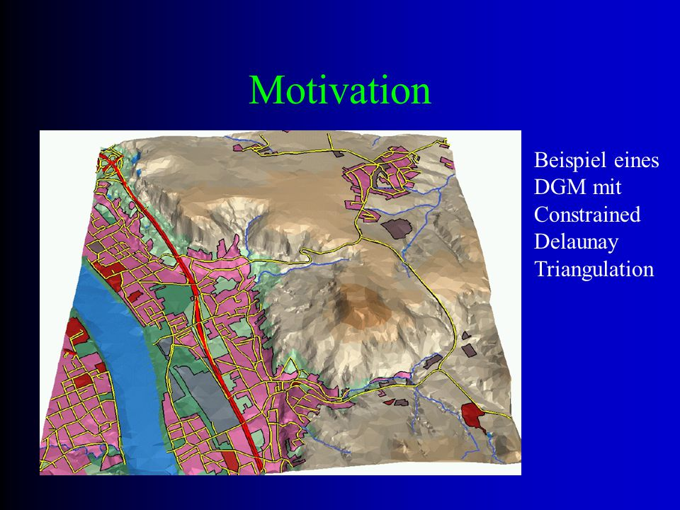 Motivation Beispiel eines DGM mit Constrained Delaunay Triangulation