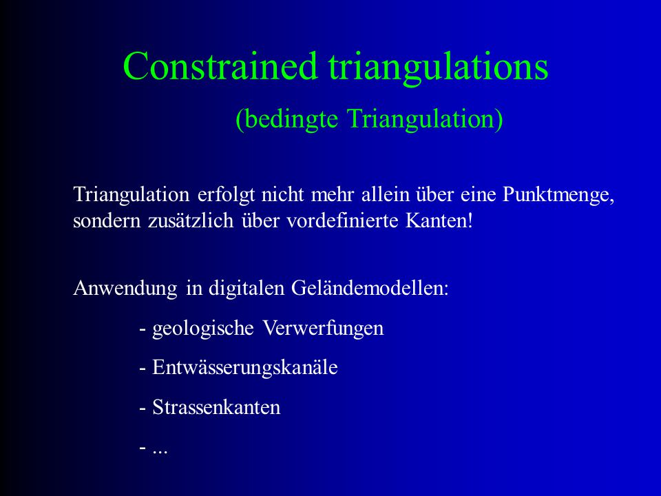 Constrained triangulations (bedingte Triangulation)