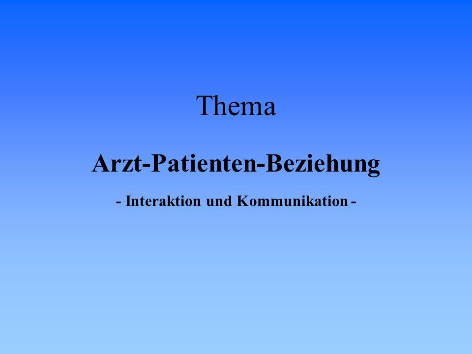 Arzt-Patienten-Beziehung - Interaktion und Kommunikation -