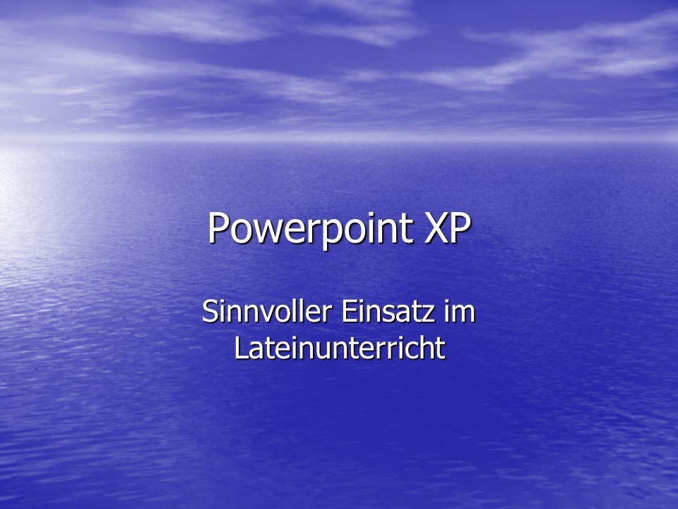 Powerpoint XP Sinnvoller Einsatz im Lateinunterricht