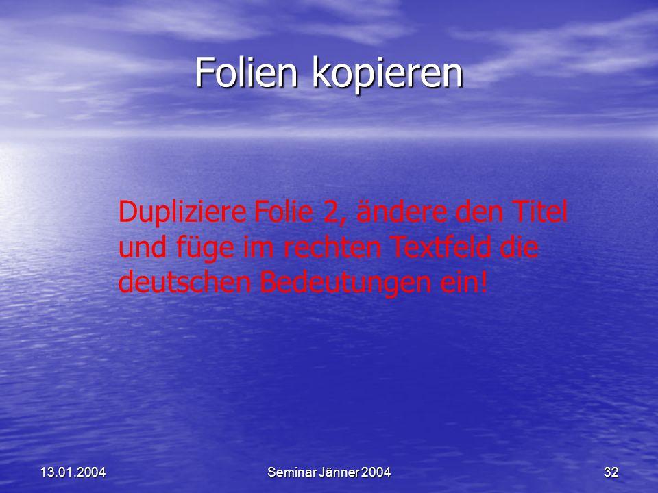 Folien kopieren Dupliziere Folie 2, ändere den Titel und füge im rechten Textfeld die deutschen Bedeutungen ein!