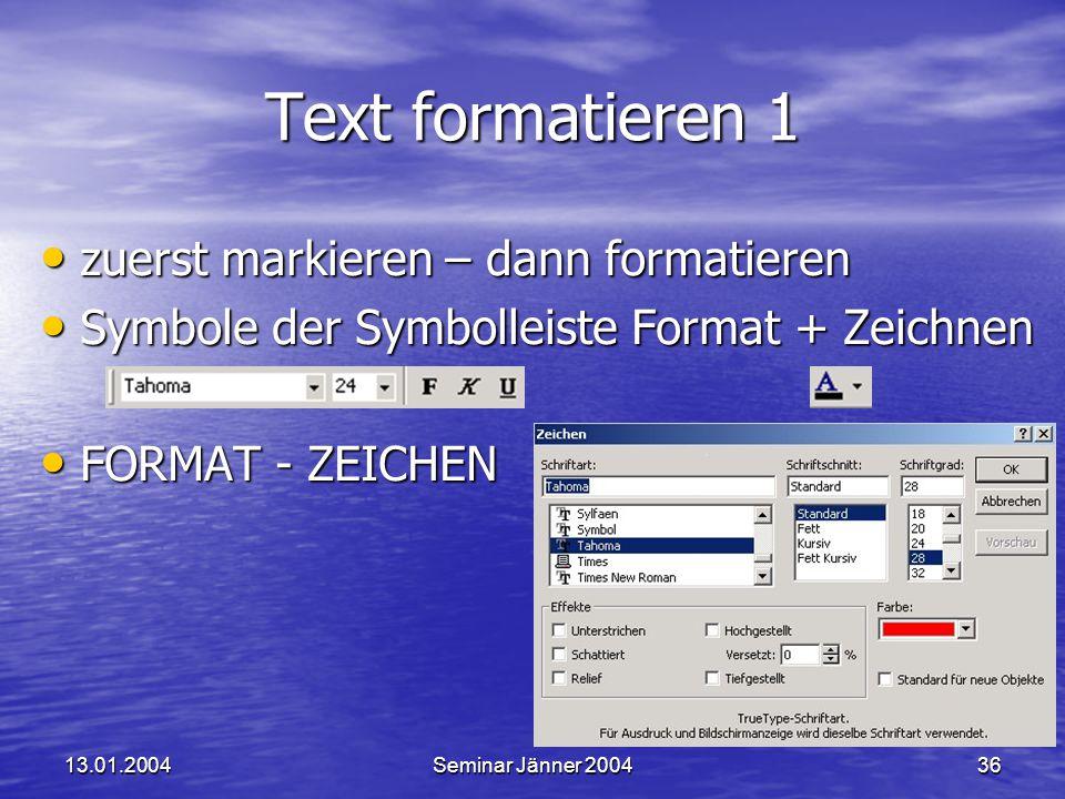 Text formatieren 1 zuerst markieren – dann formatieren