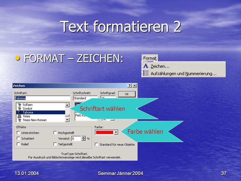 Text formatieren 2 FORMAT – ZEICHEN: Schriftart wählen Farbe wählen