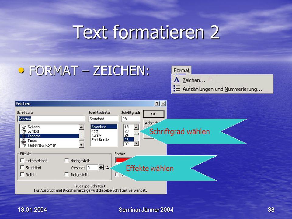 Text formatieren 2 FORMAT – ZEICHEN: Schriftgrad wählen Effekte wählen