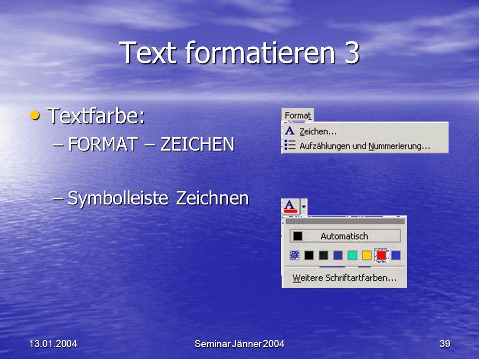 Text formatieren 3 Textfarbe: FORMAT – ZEICHEN Symbolleiste Zeichnen