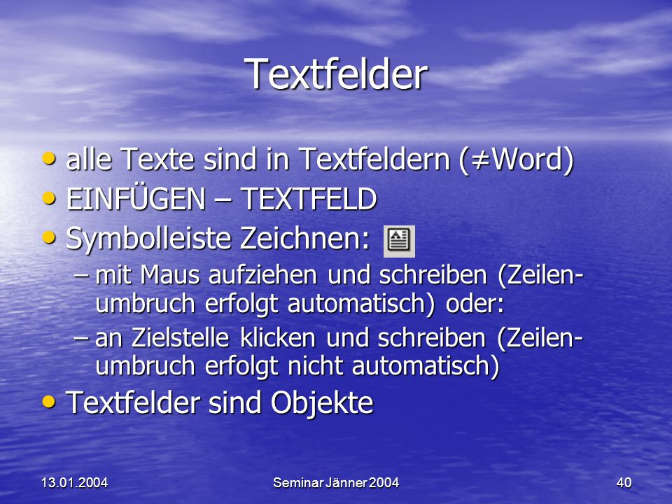 Textfelder alle Texte sind in Textfeldern (≠Word) EINFÜGEN – TEXTFELD