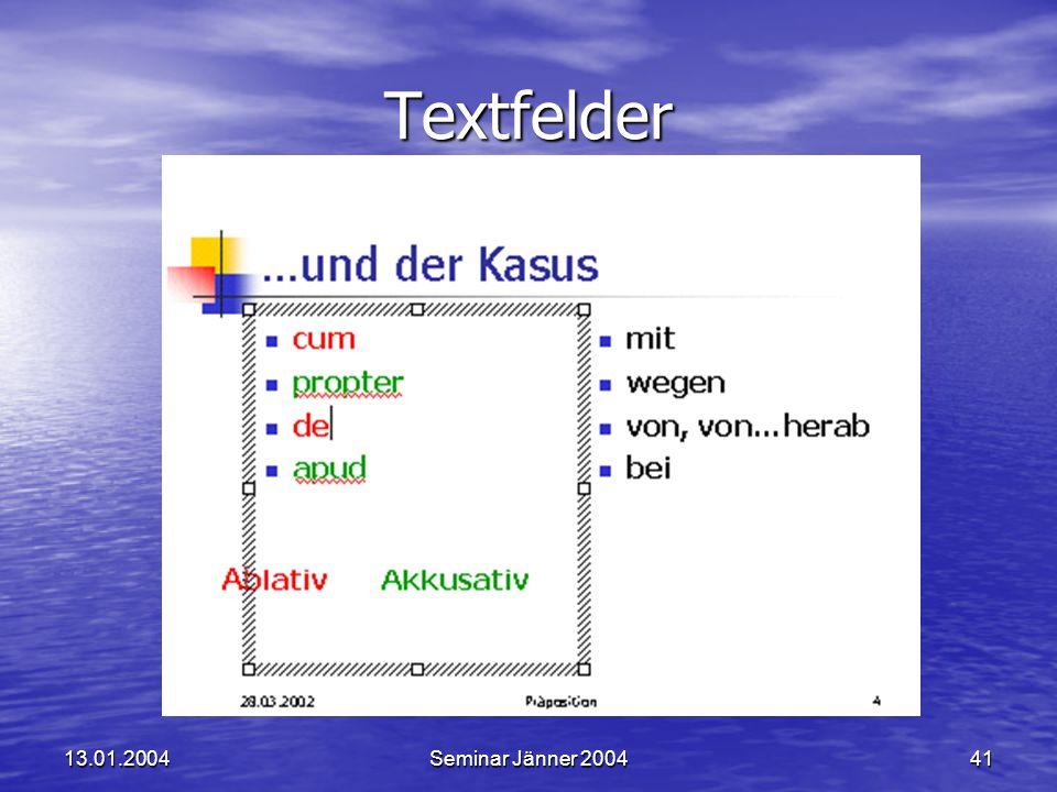 Textfelder 13.01.2004 Seminar Jänner 2004