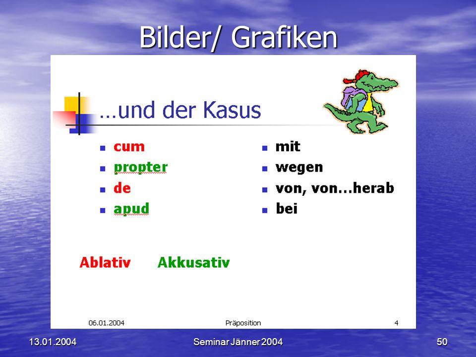 Bilder/ Grafiken 13.01.2004 Seminar Jänner 2004