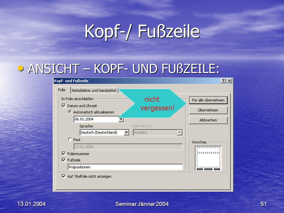Kopf-/ Fußzeile ANSICHT – KOPF- UND FUßZEILE: nicht vergessen!