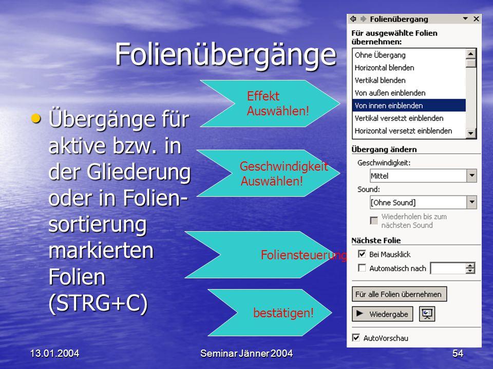 Folienübergänge Effekt. Auswählen! Übergänge für aktive bzw. in der Gliederung oder in Folien-sortierung markierten Folien (STRG+C)