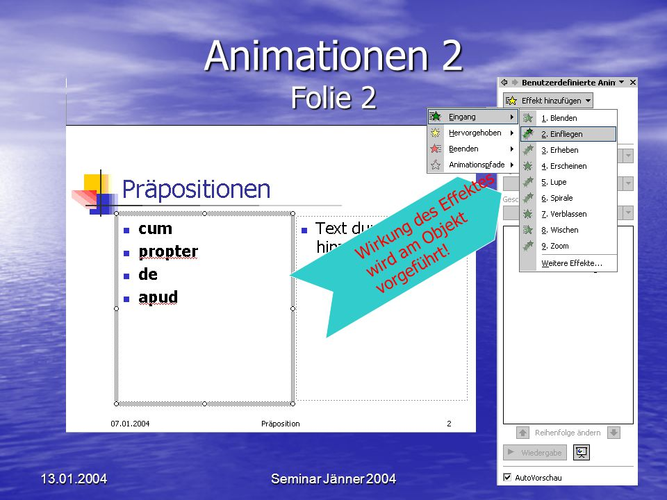 Animationen 2 Folie 2 Wirkung des Effektes wird am Objekt vorgeführt!