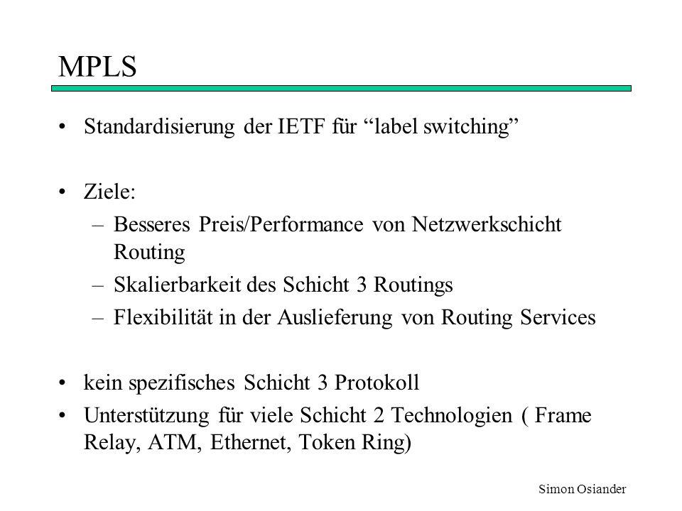 MPLS Standardisierung der IETF für label switching Ziele: