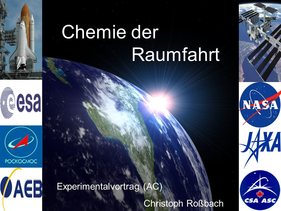 Chemie der Raumfahrt Experimentalvortrag (AC) Christoph Roßbach