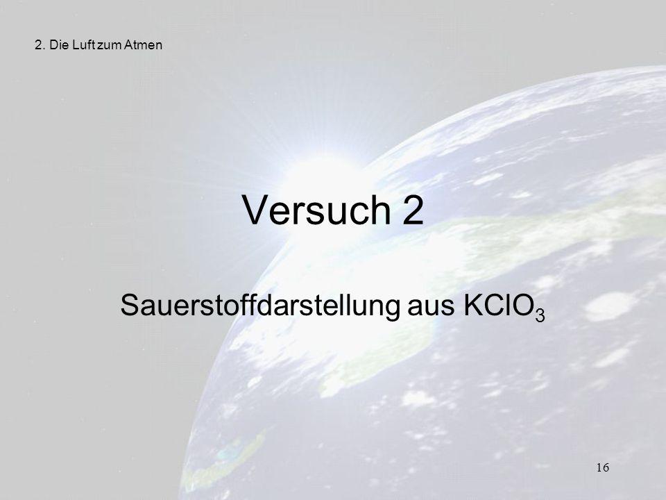 Sauerstoffdarstellung aus KClO3
