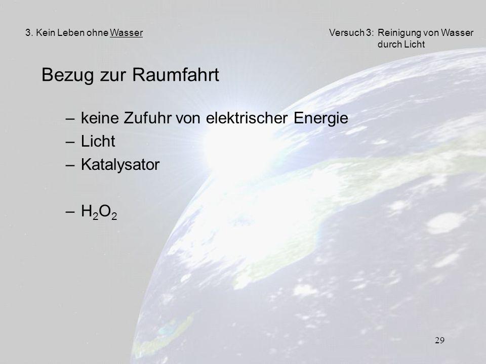 Bezug zur Raumfahrt keine Zufuhr von elektrischer Energie Licht