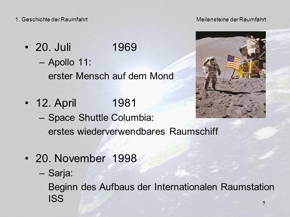 20. Juli 1969 12. April 1981 20. November 1998 Apollo 11: