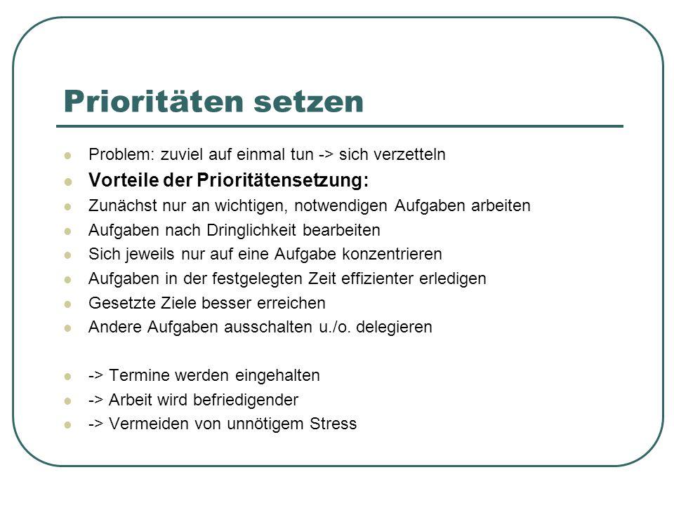 Prioritäten setzen Vorteile der Prioritätensetzung: