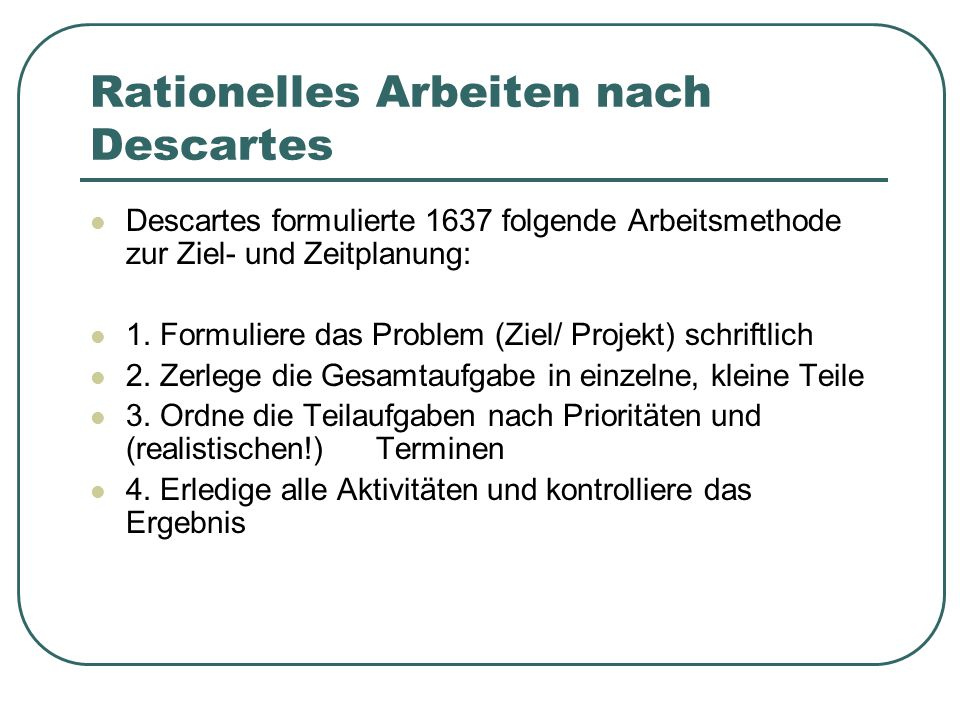 Rationelles Arbeiten nach Descartes
