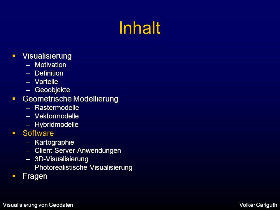 Inhalt Visualisierung Geometrische Modellierung Software Fragen