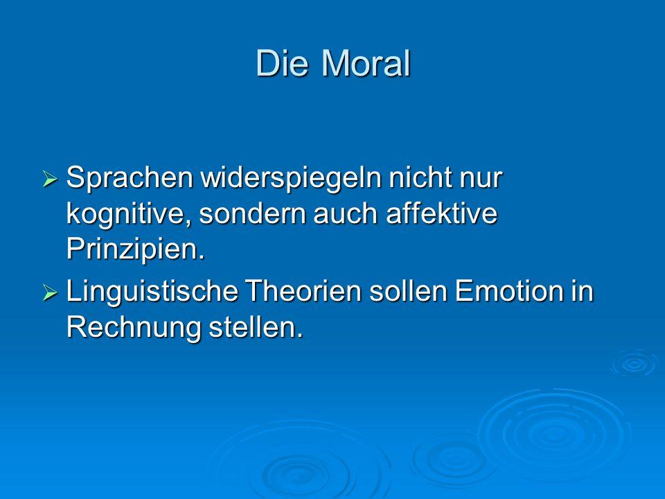 Die Moral Sprachen widerspiegeln nicht nur kognitive, sondern auch affektive Prinzipien.
